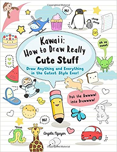 Kawaii: How to Draw Really Cute Stuff: Draw Anything and Everything in the Cutest Style Ever! (Inglés)  Tapa blanda          – 15 may 2017